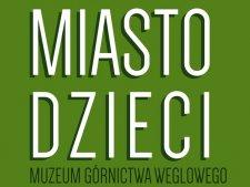 Górnicze Miasto Dzieci to projekt, który łączy zabawę, prace i edukację (fot. mat. organizatora)