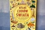 """""""Atlas cudów świata"""" wydała Nasza Księgarnia (fot. Ewelina Zielińska/SilesiaDzieci.pl)"""