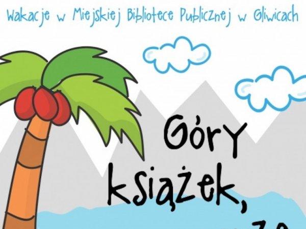 """""""Góry książek, morze książek"""" to hasło towarzyszące wakacyjnym zajęciom w gliwickiej bibliotece (fot. mat. organizatora)"""