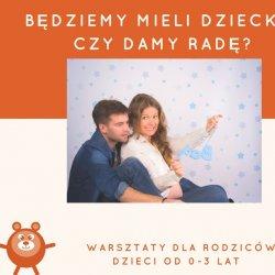 Mamy dla Was zaproszenie na warsztaty dla rodziców w Misiu Kuleczce (fot. mat. organizatora)