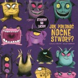 """Autorzy serii """"Strachy na lachy"""" wiedzą, że śmiechem można pokonać nawet najstraszniejsze potwory (fot. mat. wyd. Wilga)"""