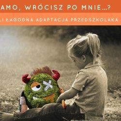 Na warsztatach w Miś Kuleczka Świadome Rodzicielstwo dowiecie się jak pomóc dziecku w adaptacji w przedszkolu (fot. mat. Miś Kuleczka)