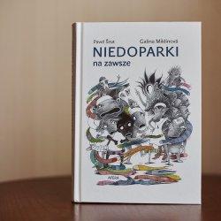 """""""Niedoparki na zawsze"""" to ostatnia część trylogii o niedoparkach Pawła Śruta (fot. Ewelina Zielińska)"""