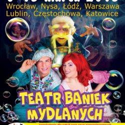 Teatr Baniek Mydlanych to niezapomniane show dla całej rodziny (fot. mat. organizatora)