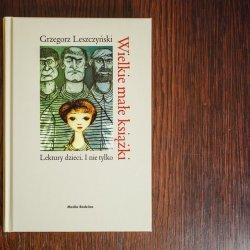"""""""Wielkie Małe Książki"""" to książka o dziecięcych lekturach, czytelnictwie i kulturze (fot. Ewelina Zielińska)"""