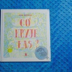 """""""Co kryje las?"""" to książka, która zachwyci pomysłowością i pięknymi ilustracjami (fot. Ewelina Zielińska)"""