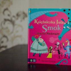"""""""Księżniczka Jula, smok i rycerze niedorajdy"""" to kolorowa i zabawna opowiastka wydana przez Zieloną Sowę (fot. Ewelina Zielińska)"""