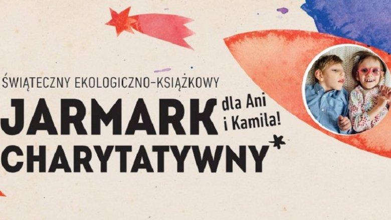 Świąteczny Jarmark Ekologiczno-Książkowy pomoże chorym dzieciom (fot. mat. organizatora)
