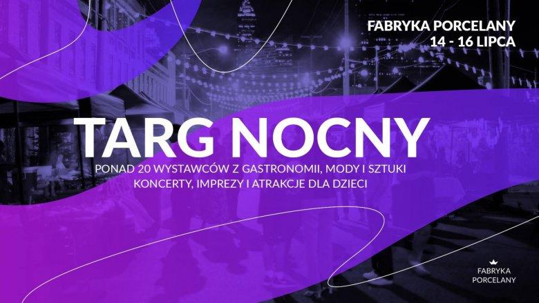 Pierwszy Śląski Targ Nocny odbędzie się w dniach 14-16 lipca (fot. mat. organizatora)