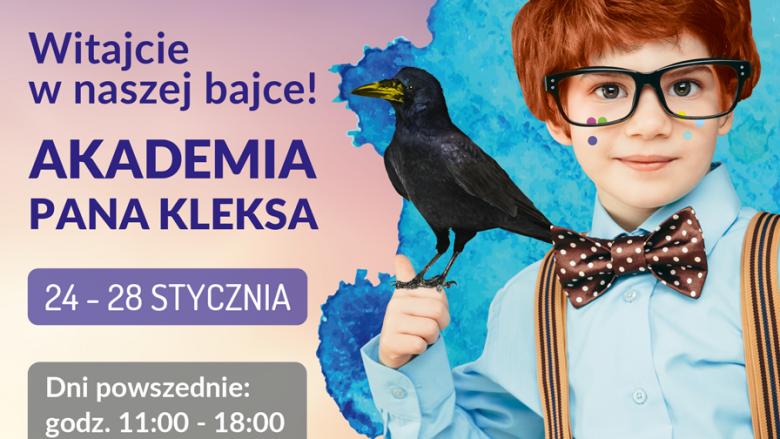 Akademia Pana Kleksa potrwa do 27 stycznia (fot. mat. organizatora)