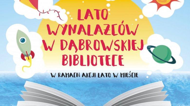 """""""Lato wynalazców"""" to hasło wakacyjnych zajęć w dąbrowskich bibliotekach (fot. mat. organizatora)"""