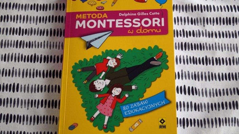 """""""Metoda Montessori w domu"""" to nowość na polskim rynku wydawniczym (fot. SilesiaDzieci.pl)"""