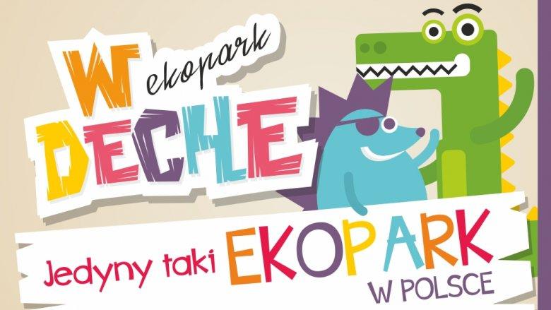 """""""Eko Park w DECHE"""" zostanie otwarty 23 lipca (fot. mat. organizatora)"""