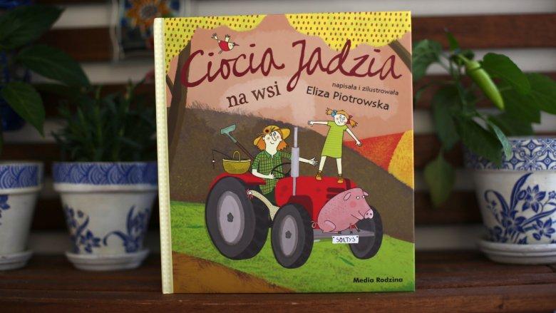 """""""Ciocia Jadzia na wsi"""" to kolejna część serii o cioci Jadzi autorstwa Elizy Piotrowskiej (fot. Ewelina Zielińska)"""