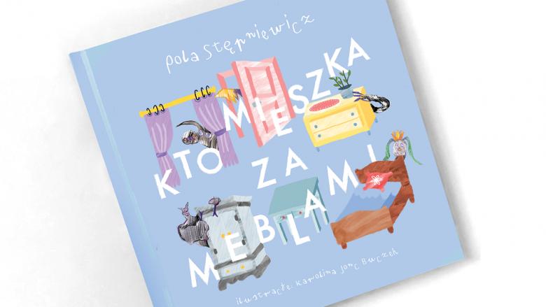 """""""Kto mieszka za meblami"""" ukaże się niebawem dzięki wsparciu użytkowników platformy PolakPotrafi.pl. (fot. mat. organizatora)"""