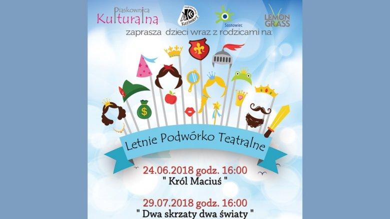 Letnie Podwórko Teatralne współfinansowane jest z Sosnowieckiego Programu Wspierania Inicjatyw Kulturalnych (fot. mat. organizatora)