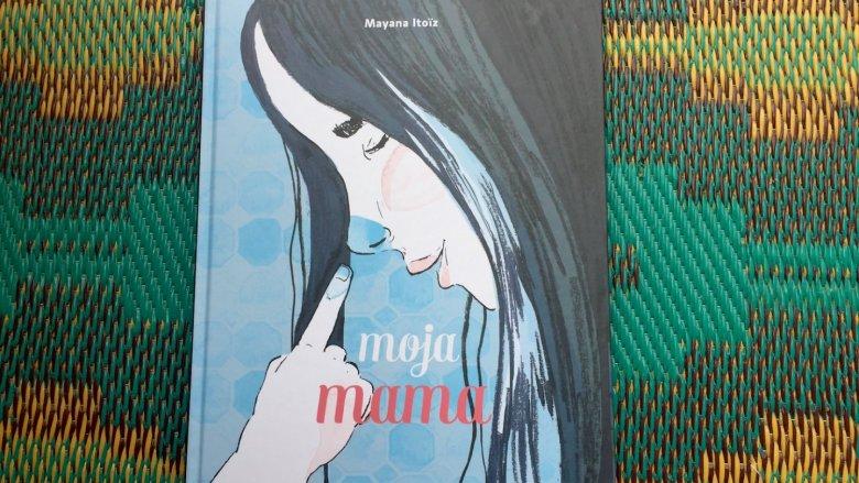 """""""Moja mama"""" to książka, którą warto mieć w domowej bibliotecze (fot. Ewelina Zielińska/SilesiaDzieci.pl)"""