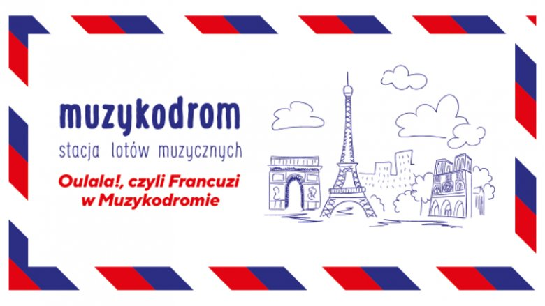 Muzykodrom zaprasza na wycieczkę do Francji (fot. mat. organizatora)