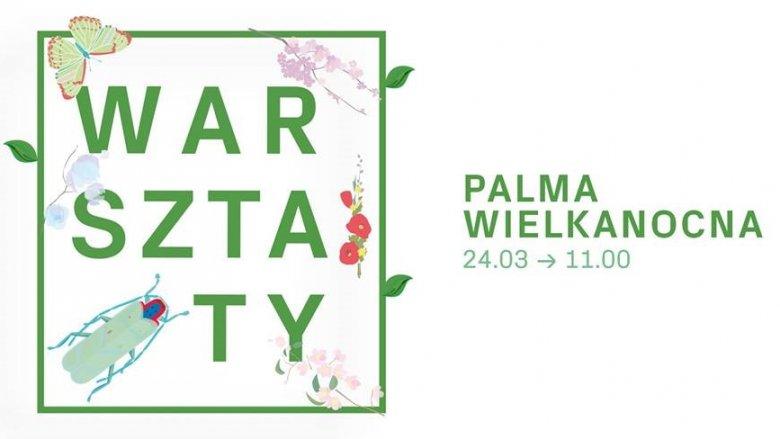 Uczestnicy warsztatów poznają tajemnice zdobienia wielkanocnych palm w różnych częściach naszego kraju (fot. mat. organizatora)