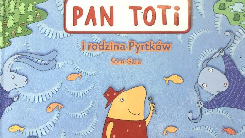 Pan Toti to bohater mocno wychowawczy i edukujący czytelnika (fot. mat. Ewelina Zielińska/SilesiaDzieci.pl)