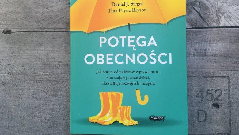 """""""Potęga obecności"""" to książka pokazująca, jak obecność rodziców wpływa na to, kim stają się dzieci (fot. Ewelina Zielińska/SilesiaDzieci.pl)"""