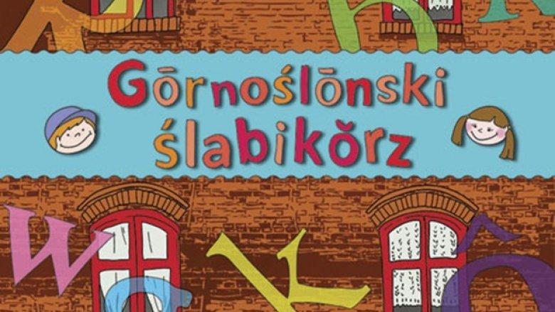 """Można też sięgnąć po książki w śląskim stylu. Jedną z nich jest """"Górnoślónski ślabikórz"""" Marka Szołtyska (fot. materiały prasowe)"""