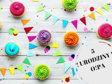 O!PA z okazji swoich piątych urodzin przygotowało wiele atrakcji (fot. FB O!PA)
