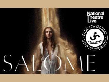 """Spektakl """"Salome"""" będzie można obejrzeć 29 sierpnia w Multikinie Katowice (fot. mat. organizatora)"""