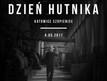 Dzień Hutnika obchodzony 4 maja będzie okazją do poznania przemysłowej historii naszego regionu (fot. mat. organizatora)