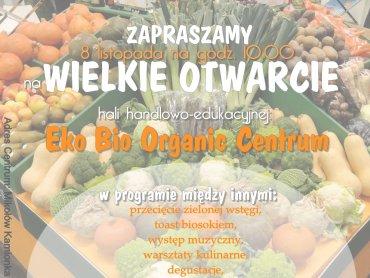 Otwarcie hali targowo-edukacyjnej Eko Bio Organic Centrum odbędzie się 8 listopada (fot. materiały prasowe)