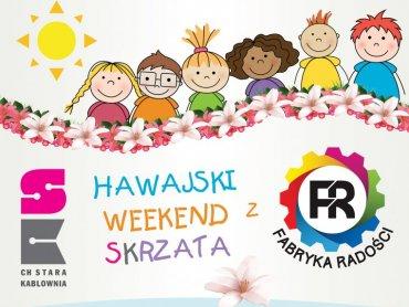 """Impreza pt."""" Hawajski Weekend SKrzata"""" odbędzie się w CH Stara Kablownia w Czechowicach-Dziedzicach (fot. mat. organizatora)"""