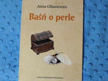 """""""Baśń o perle"""" to autorska baśń nawiązująca do klasycznych opowieści tego gatunku (fot. Ewelina Zielińska)"""