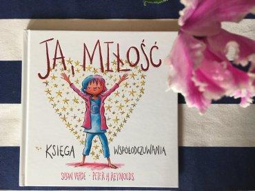 """""""Ja, miłość"""" to poradnik, przewodnik po okazywaniu miłości (fot. mat. Ewelina Zielińska/SilesiaDzieci.pl)"""