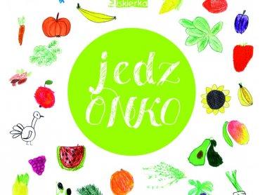 """Zdrowe, zbilansowane posiłki przyrządzicie z książką """"JedzOnko"""" Katarzyny Stankow (fot. mat. prasowe)"""