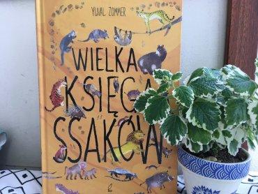"""""""Wielka Księga Ssaków"""" to kolejna pozycja autorstwa Yuvala Zommera (fot. Ewelina Zielińska/SilesiaDzieci.pl)"""