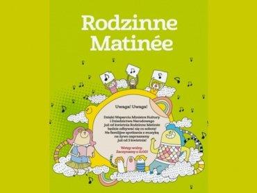 Wstęp na Rodzinne Matinée jest bezpłatny (fot. materiały organizatora)
