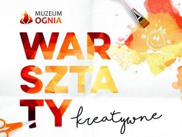 Warsztaty w Muzeum Ognia adresowane są do dzieci od 4 roku życia i udział w nich jest bezpłatny (fot. mat. organizatora)