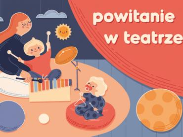 Warsztaty i spektakl dla najmłodszych dzieci (od 6. do 24. miesiąca życia) będą odbywać się cyklicznie w Teatrze Miejskim w Gliwicach (fot. mat. organizatora)