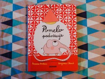 """""""Pomelo podróżuje"""" to niezwykłe przygody małego słonia od wydawnictwa Zakamarki (fot. Ewelina Zielińska)"""