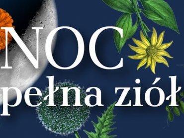 """""""Noc pełna ziół""""  odbędzie się w Muzeum w Gliwicach 20 maja (fot. mat. organizatora)"""