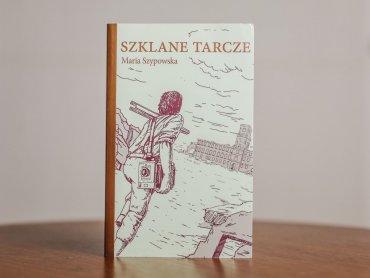 """""""Szklane Tarcze"""" to powieść historyczna dla młodzieży autorstwa Marii Szypowskiej (fot. Ewelina Zielińska)"""