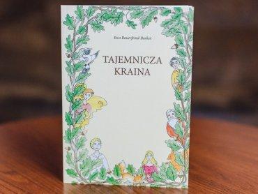 """""""Tajemnicza Kraina"""" to książka dla dzieci pisana na """"starą nutę"""" (fot. Ewelina Zielińska)"""