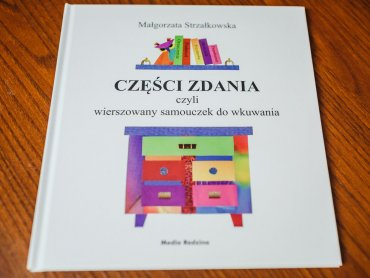 Książka Małgorzaty Strzałkowskiej pomoże dzieciom zrozumieć polską gramatykę (fot. Ewelina Zielińska)