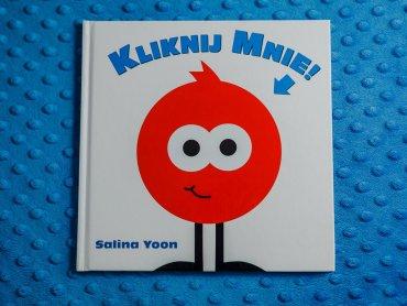 """""""Kliknij mnie"""" to interaktywna książka dla najmłodszych od wydawnictwa Babaryba (fot. Ewelina Zielińska)"""