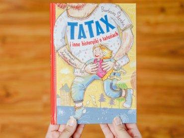 """""""Tatax i inne historyjki o tatusiach"""" to opowiadania Barbary Stenki wydane przez wydawcnitwo Bis (fot. Ewelina Zielińska)"""